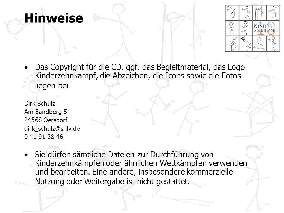 Hinweise Das Copyright für die CD, ggf. das Begleitmaterial, das Logo Kinderzehnkampf, die Abzeichen, die Icons sowie die Fotos liegen bei.