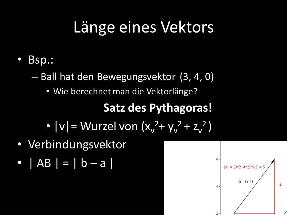 Länge eines Vektors Bsp.: Satz des Pythagoras!