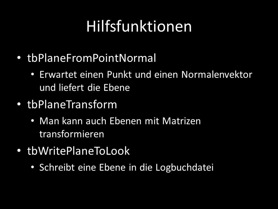 Hilfsfunktionen tbPlaneFromPointNormal tbPlaneTransform