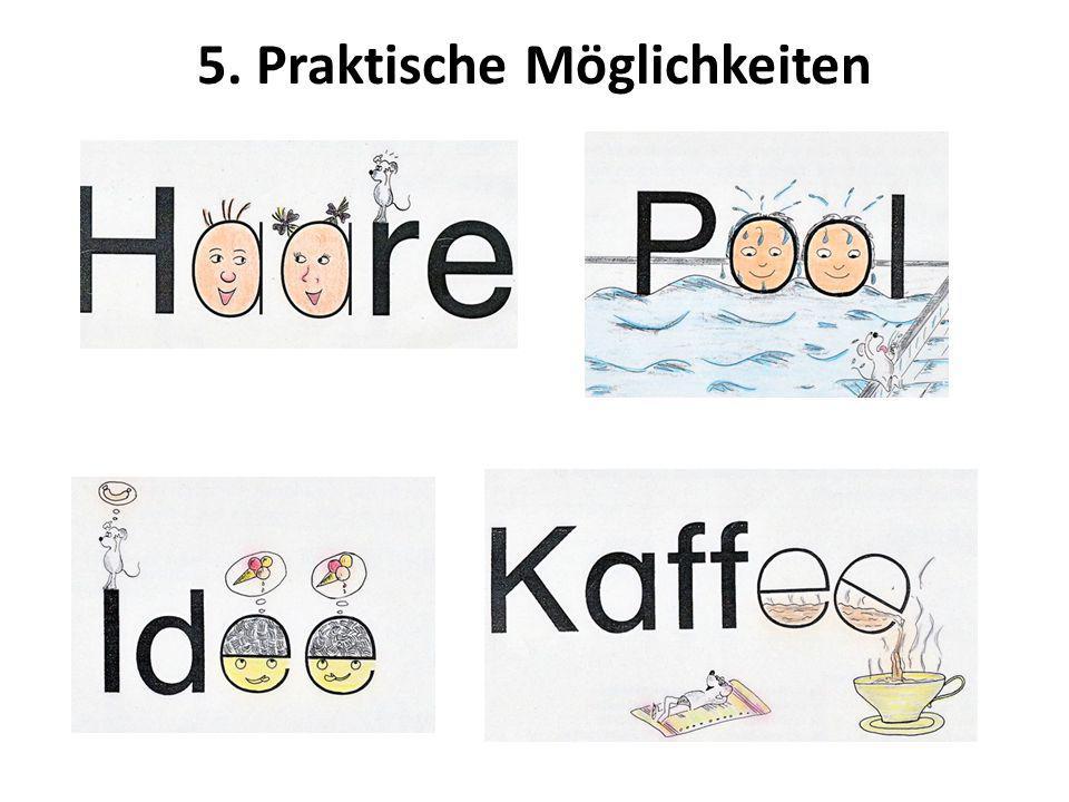 5. Praktische Möglichkeiten