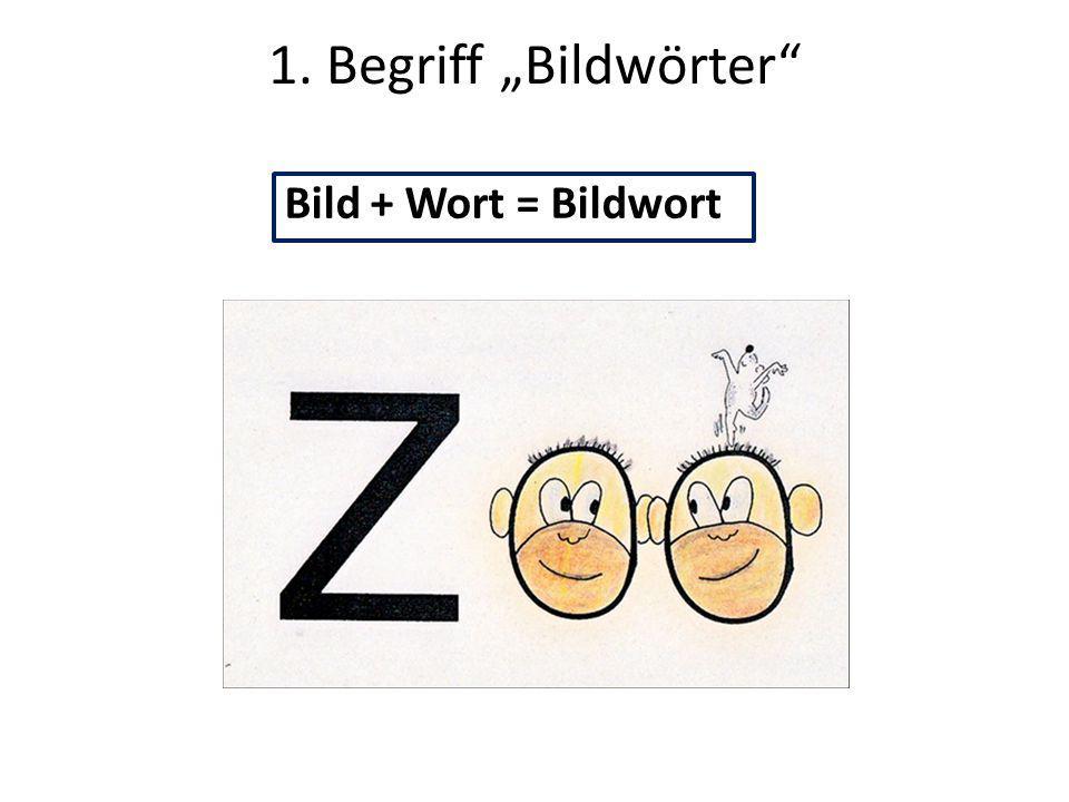 "1. Begriff ""Bildwörter Bild + Wort = Bildwort"