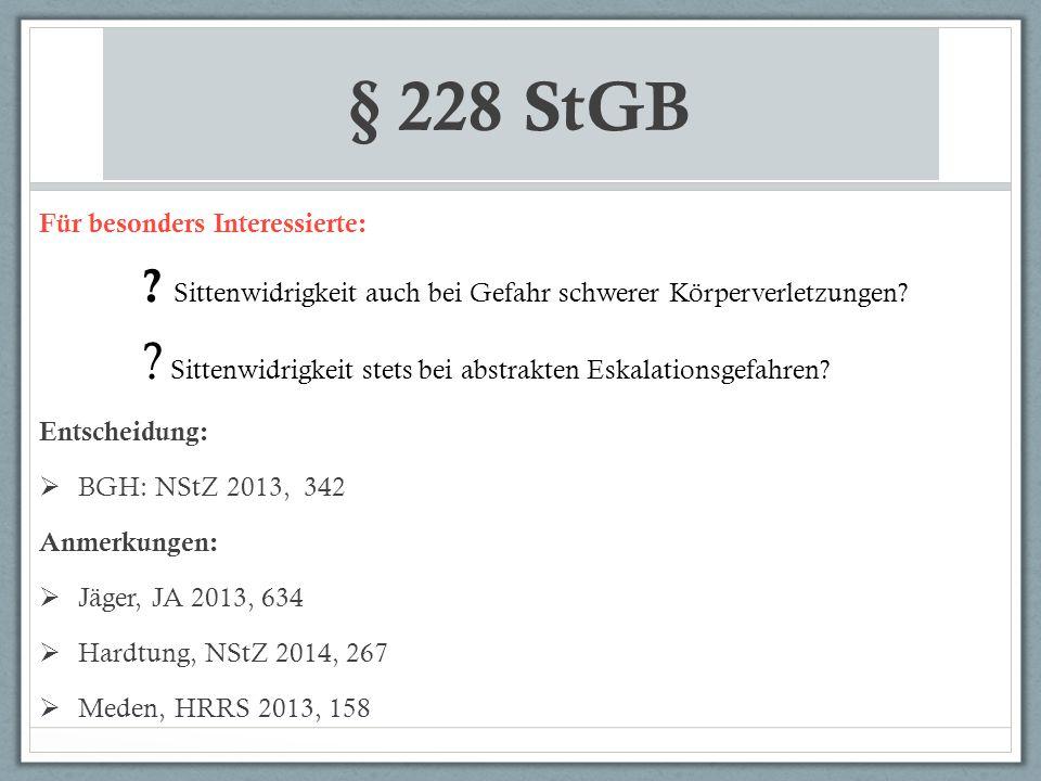 § 228 StGB Für besonders Interessierte: