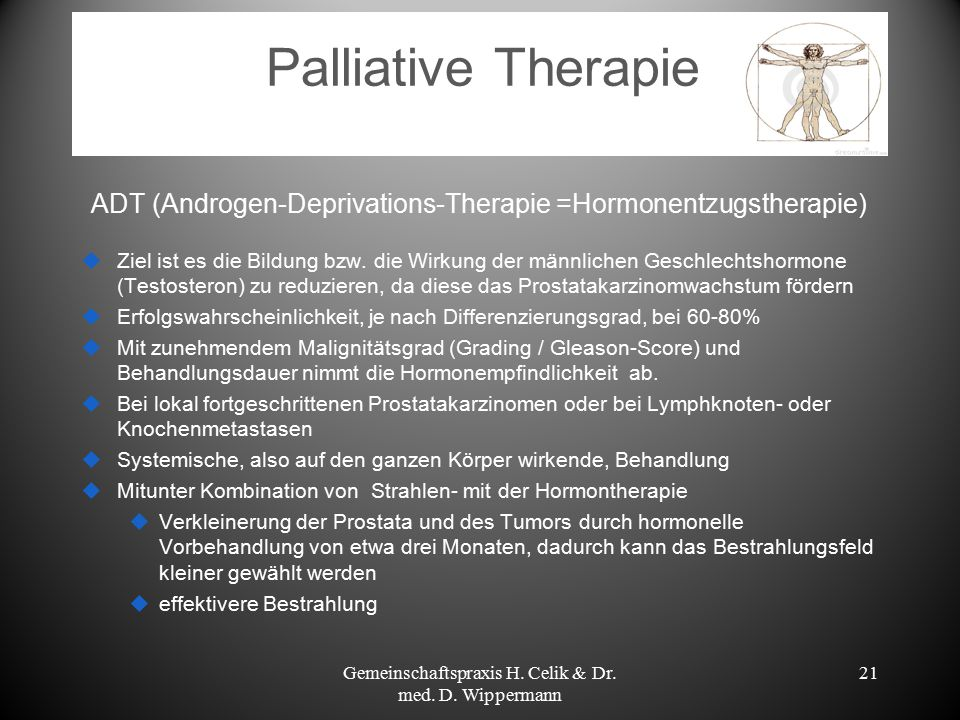 Palliative Therapie ADT (Androgen-Deprivations-Therapie =Hormonentzugstherapie)