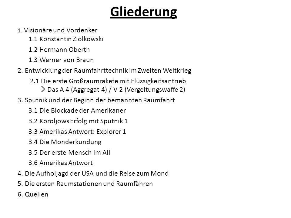 Gliederung 1.2 Hermann Oberth 1.3 Werner von Braun