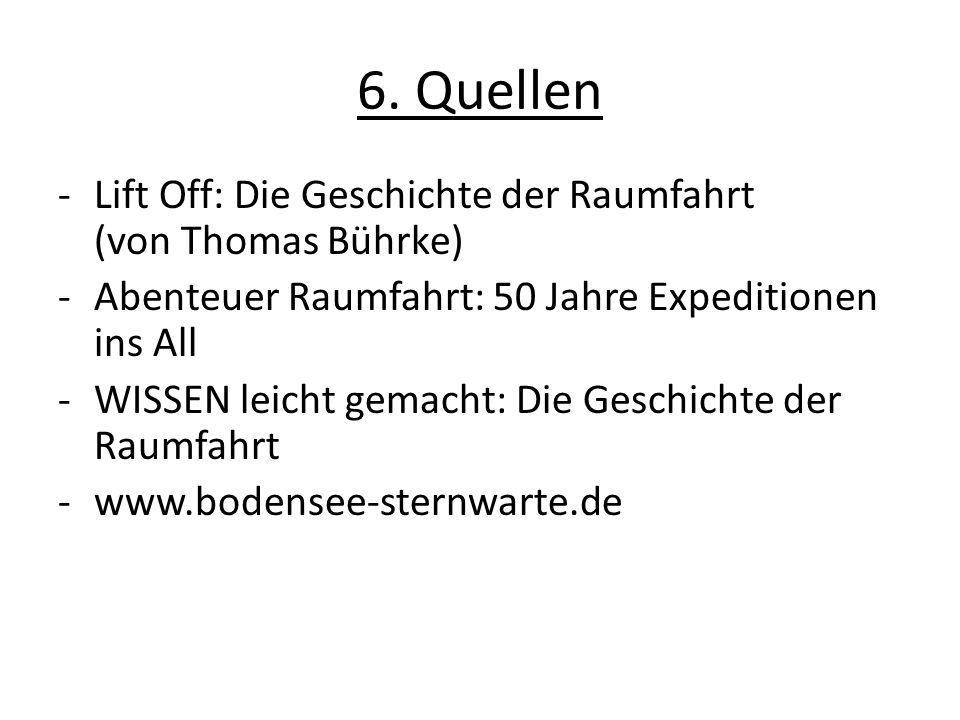 6. Quellen Lift Off: Die Geschichte der Raumfahrt (von Thomas Bührke)
