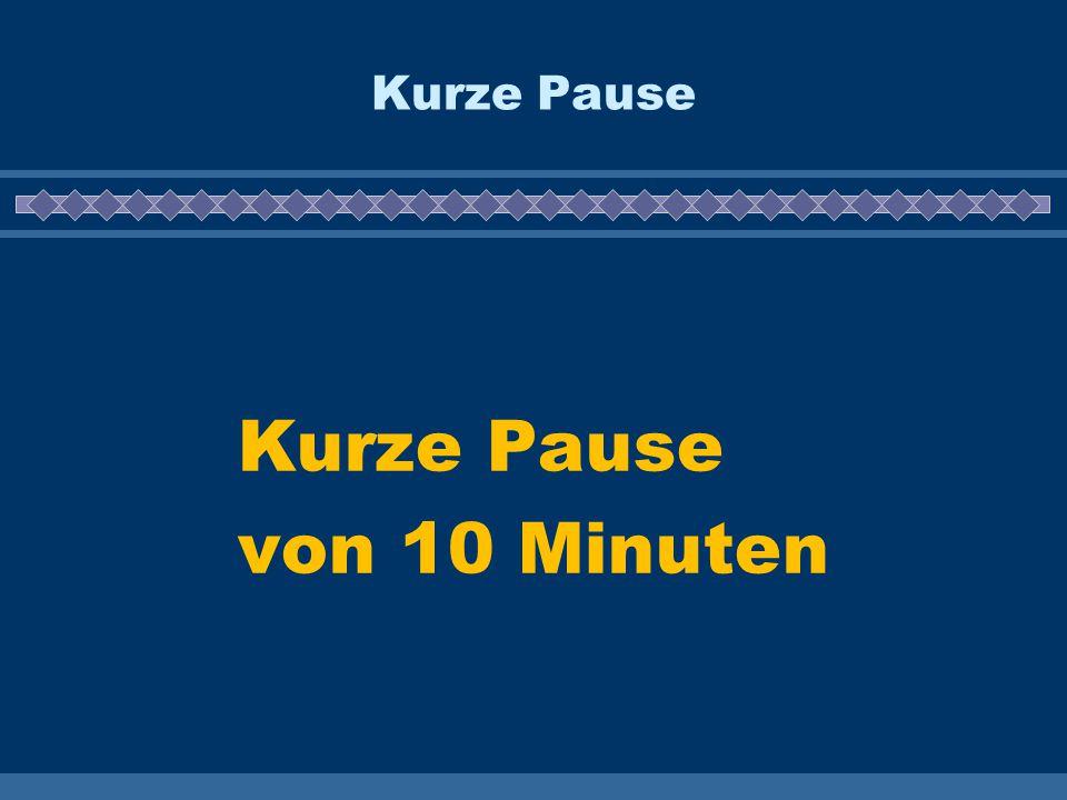 Kurze Pause von 10 Minuten Kurze Pause