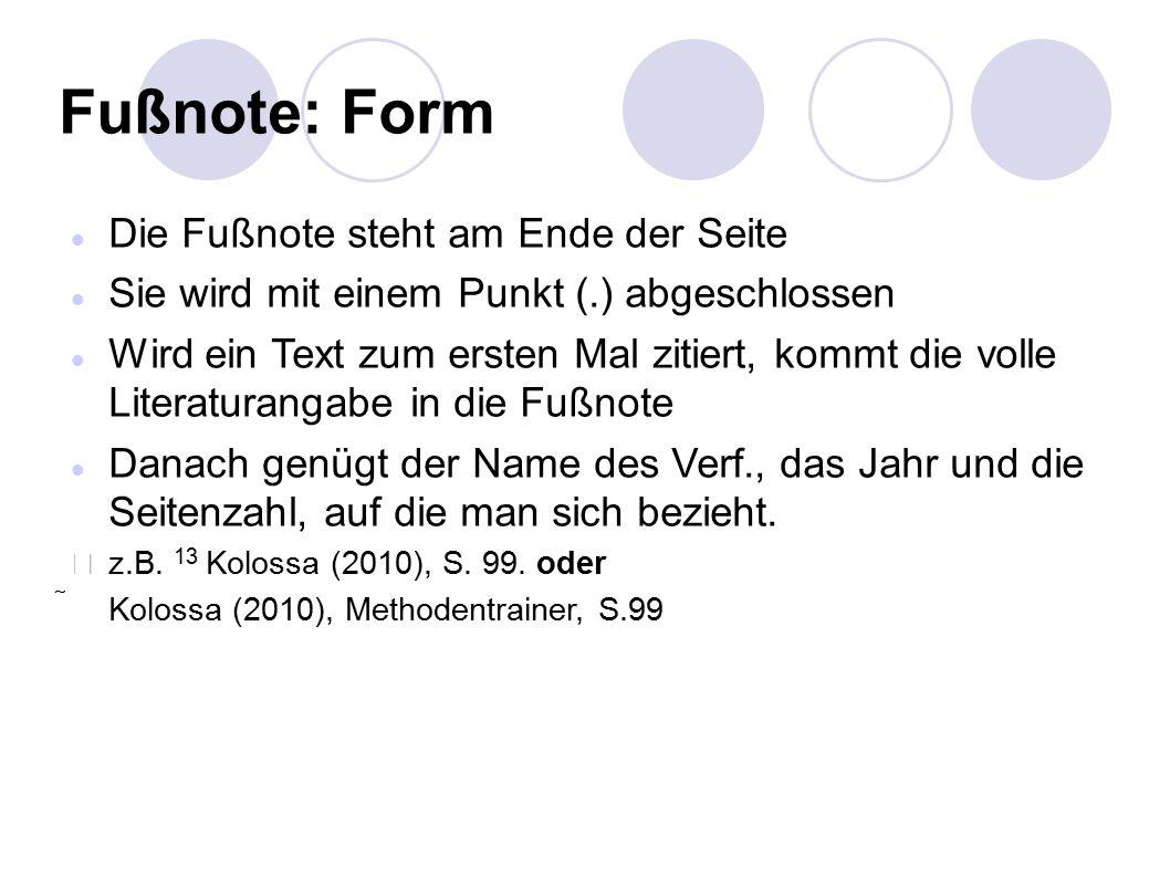 Fußnote: Form Die Fußnote steht am Ende der Seite
