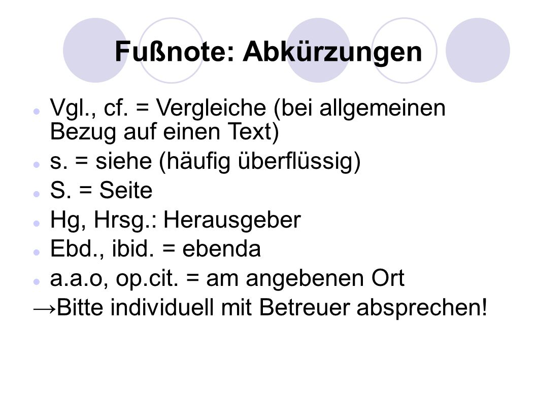 Fußnote: Abkürzungen Vgl., cf. = Vergleiche (bei allgemeinen Bezug auf einen Text) s. = siehe (häufig überflüssig)