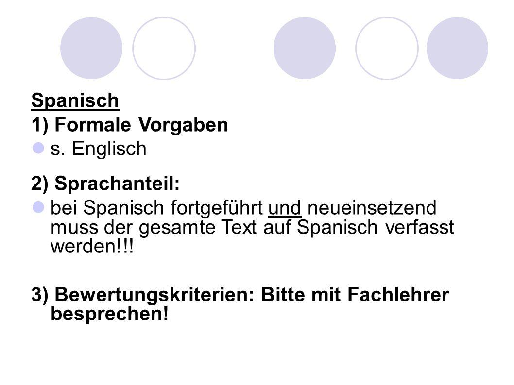 Spanisch 1) Formale Vorgaben. s. Englisch. 2) Sprachanteil: