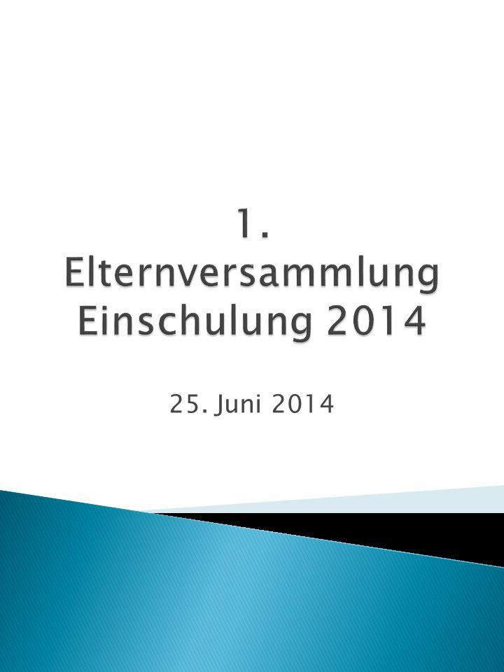 1. Elternversammlung Einschulung 2014