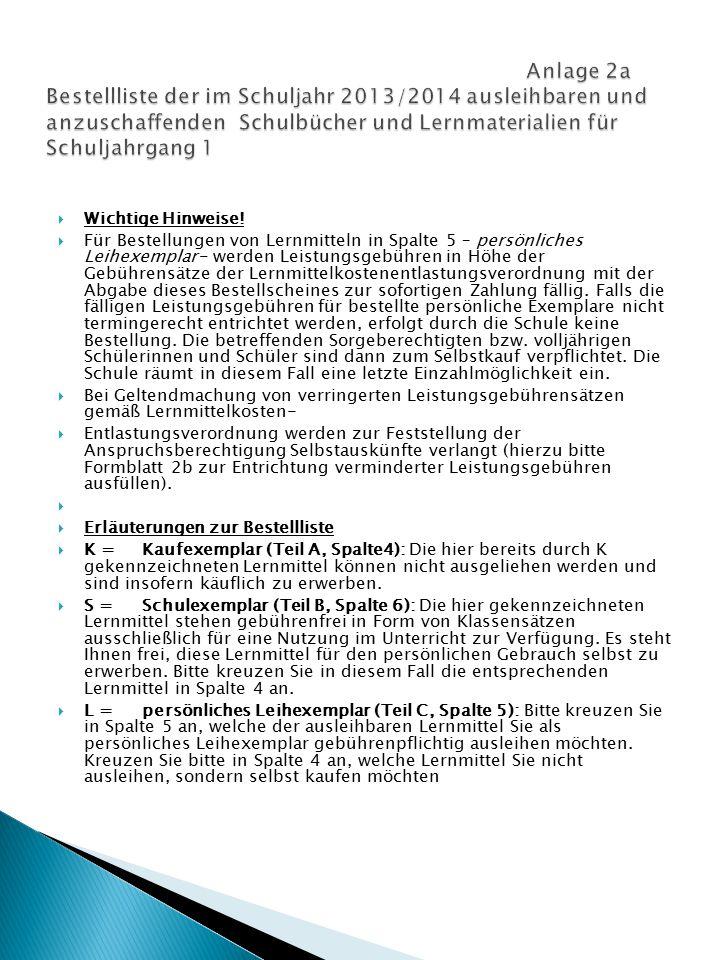 Anlage 2a Bestellliste der im Schuljahr 2013/2014 ausleihbaren und anzuschaffenden Schulbücher und Lernmaterialien für Schuljahrgang 1