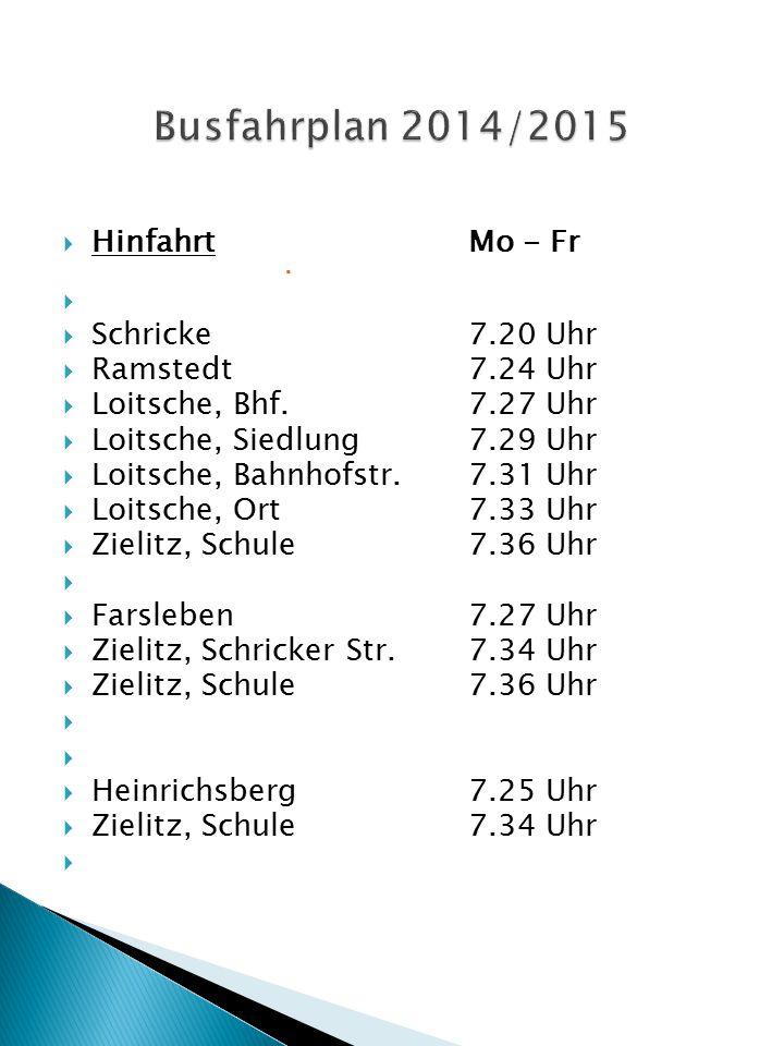 Busfahrplan 2014/2015 Hinfahrt Mo - Fr Schricke 7.20 Uhr