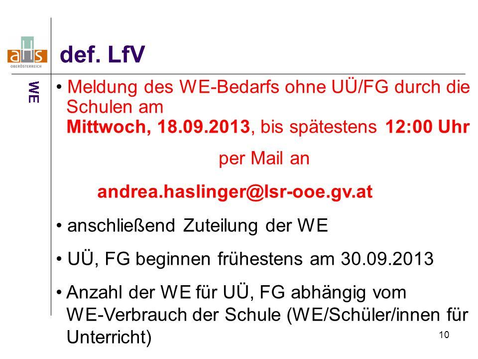 def. LfV Meldung des WE-Bedarfs ohne UÜ/FG durch die Schulen am Mittwoch, 18.09.2013, bis spätestens 12:00 Uhr.