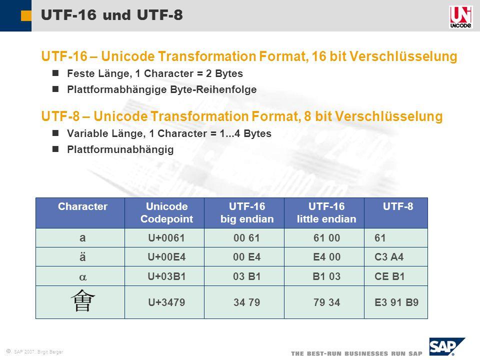 UTF-16 und UTF-8 UTF-16 – Unicode Transformation Format, 16 bit Verschlüsselung. Feste Länge, 1 Character = 2 Bytes.