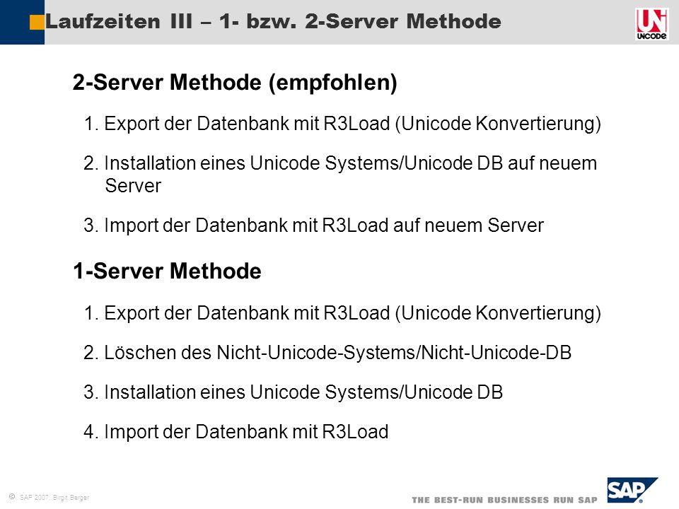 Laufzeiten III – 1- bzw. 2-Server Methode
