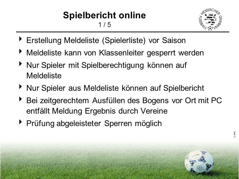 Spielbericht online 1 / 5 Erstellung Meldeliste (Spielerliste) vor Saison. Meldeliste kann von Klassenleiter gesperrt werden.