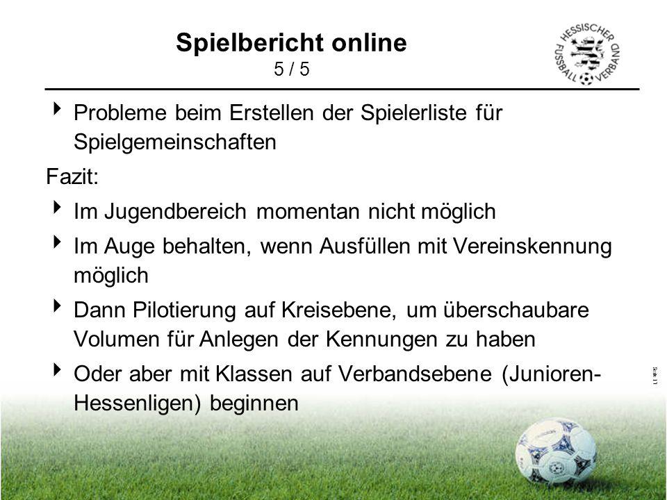 Spielbericht online 5 / 5 Probleme beim Erstellen der Spielerliste für Spielgemeinschaften. Fazit: