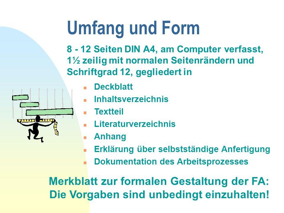 08.04.2017 Umfang und Form. 8 - 12 Seiten DIN A4, am Computer verfasst, 1½ zeilig mit normalen Seitenrändern und Schriftgrad 12, gegliedert in.
