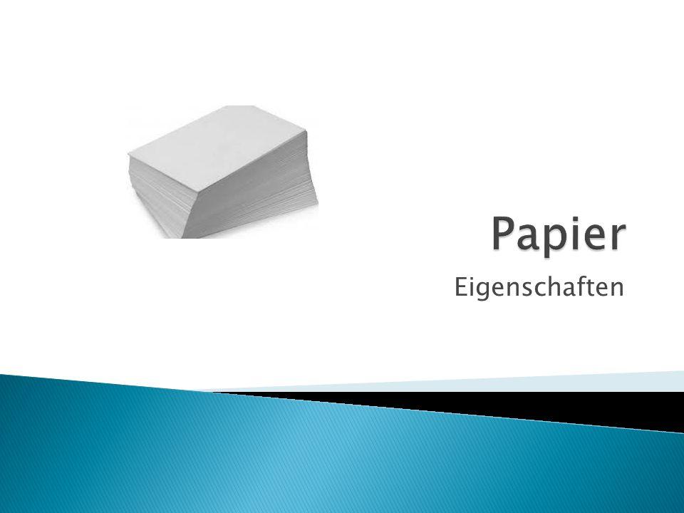 Papier Eigenschaften