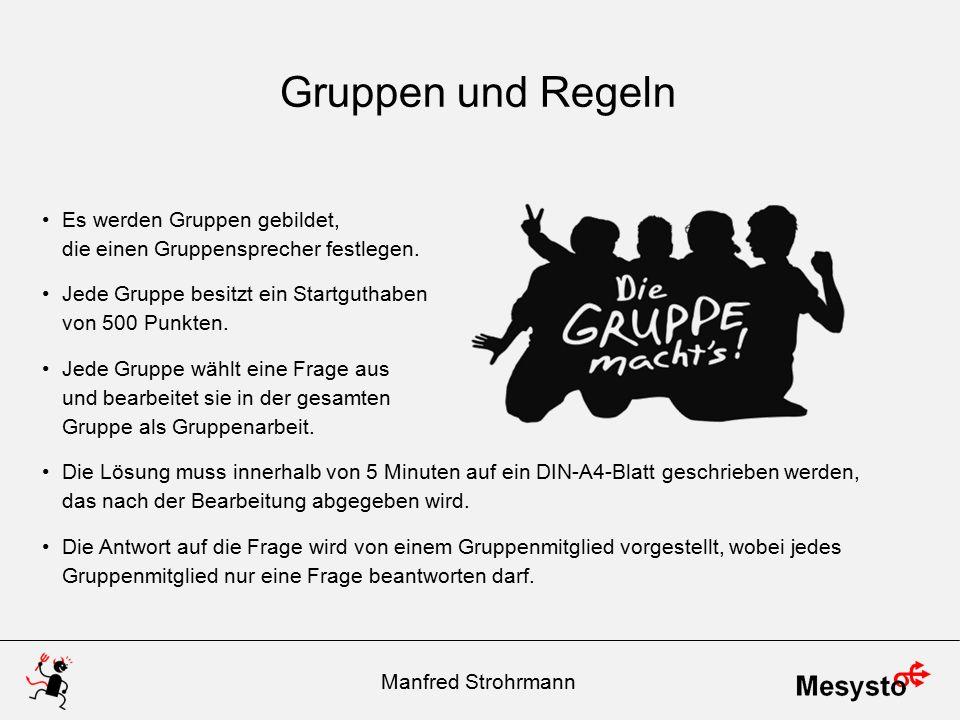 Gruppen und Regeln Es werden Gruppen gebildet, die einen Gruppensprecher festlegen. Jede Gruppe besitzt ein Startguthaben von 500 Punkten.