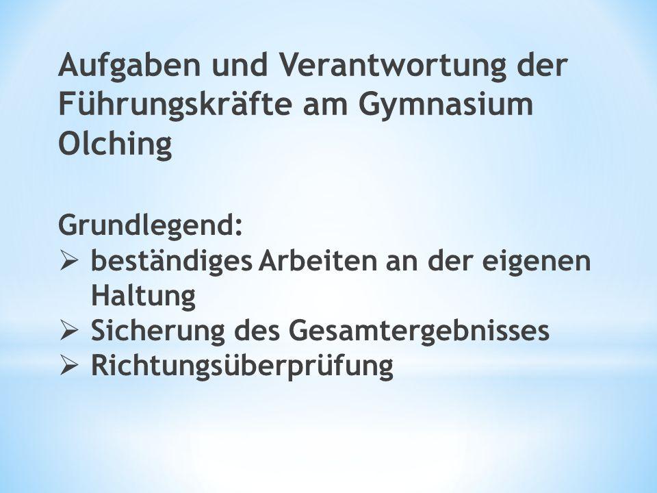 Aufgaben und Verantwortung der Führungskräfte am Gymnasium Olching