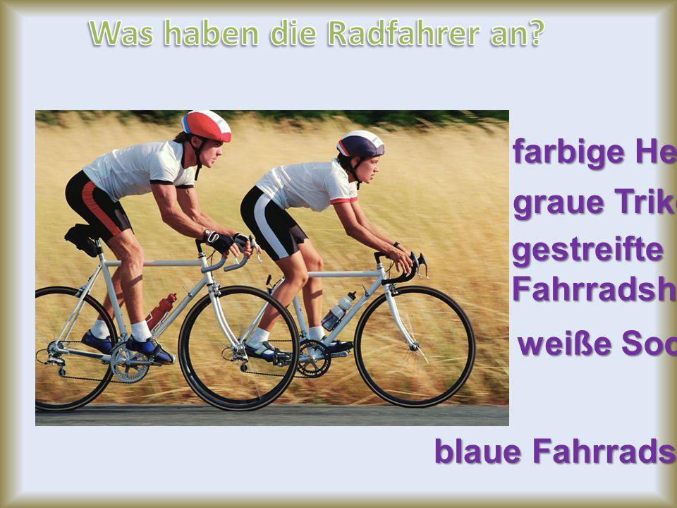 Was haben die Radfahrer an