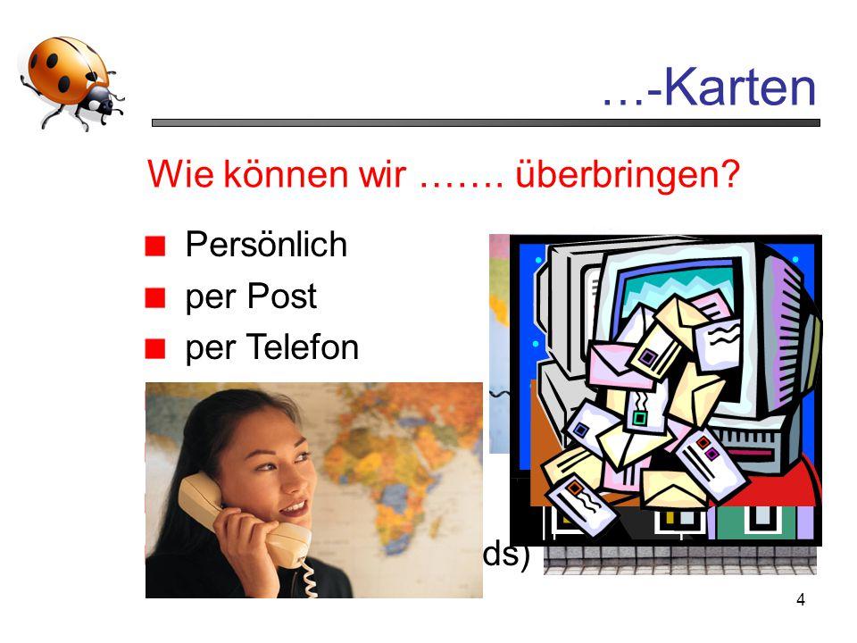 …-Karten Wie können wir ……. überbringen Persönlich per Post