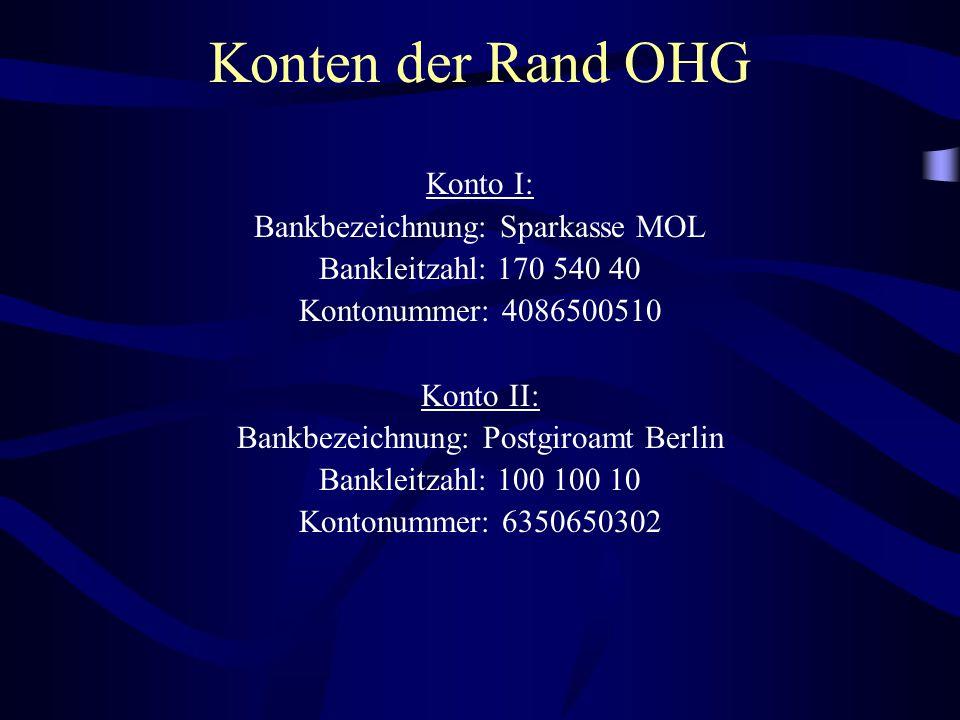 Konten der Rand OHG Konto I: Bankbezeichnung: Sparkasse MOL