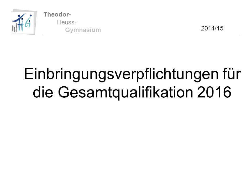 Einbringungsverpflichtungen für die Gesamtqualifikation 2016