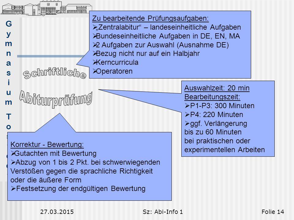 Schriftliche Abiturprüfung Zu bearbeitende Prüfungsaufgaben: