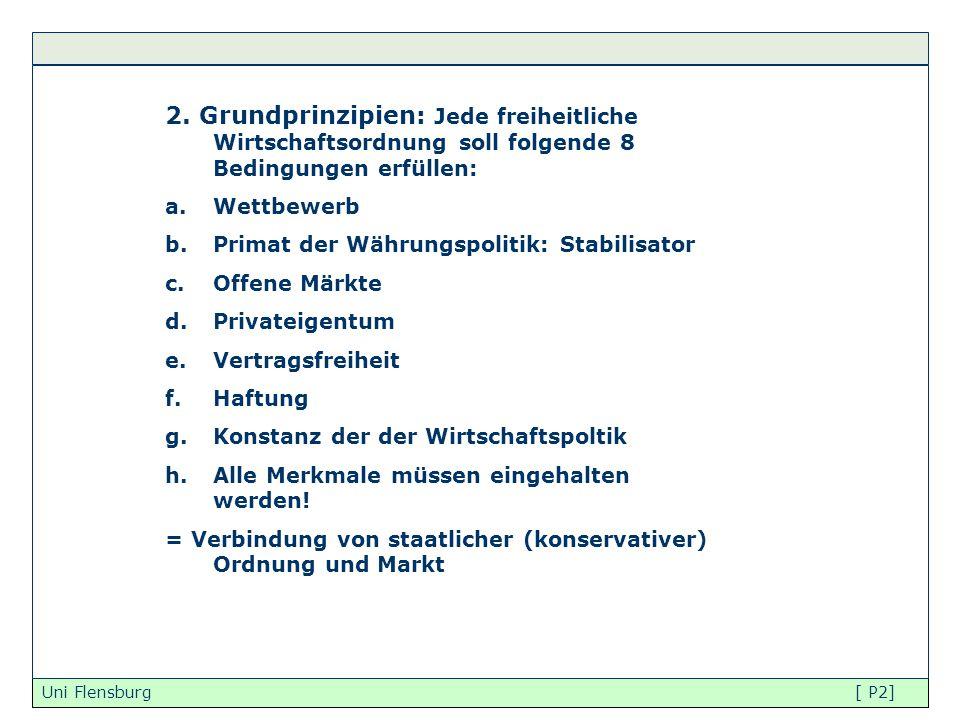 2. Grundprinzipien: Jede freiheitliche Wirtschaftsordnung soll folgende 8 Bedingungen erfüllen: