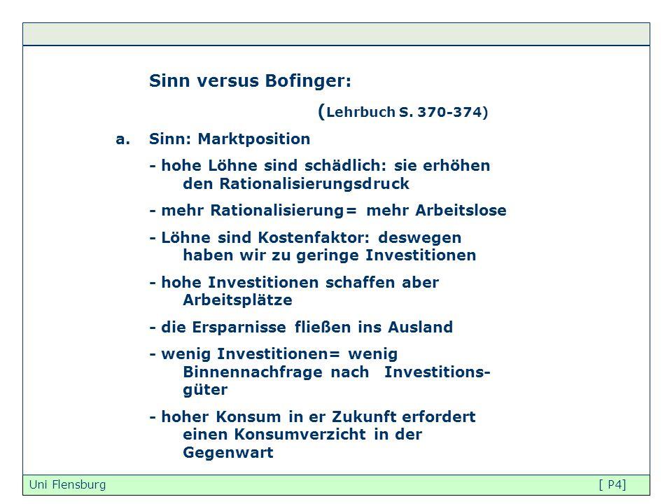 Sinn versus Bofinger: (Lehrbuch S. 370-374) Sinn: Marktposition