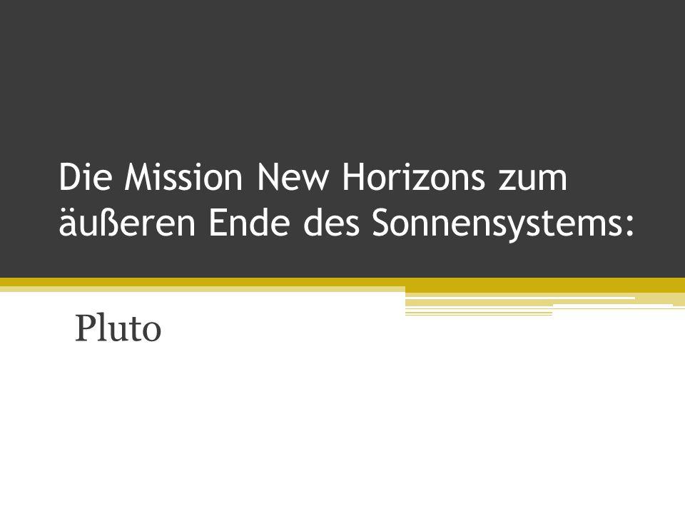 Die Mission New Horizons zum äußeren Ende des Sonnensystems: