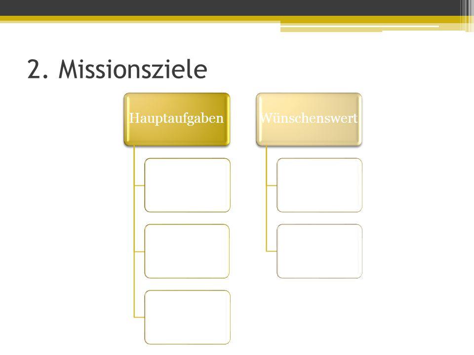 2. Missionsziele Hauptaufgaben Wünschenswert