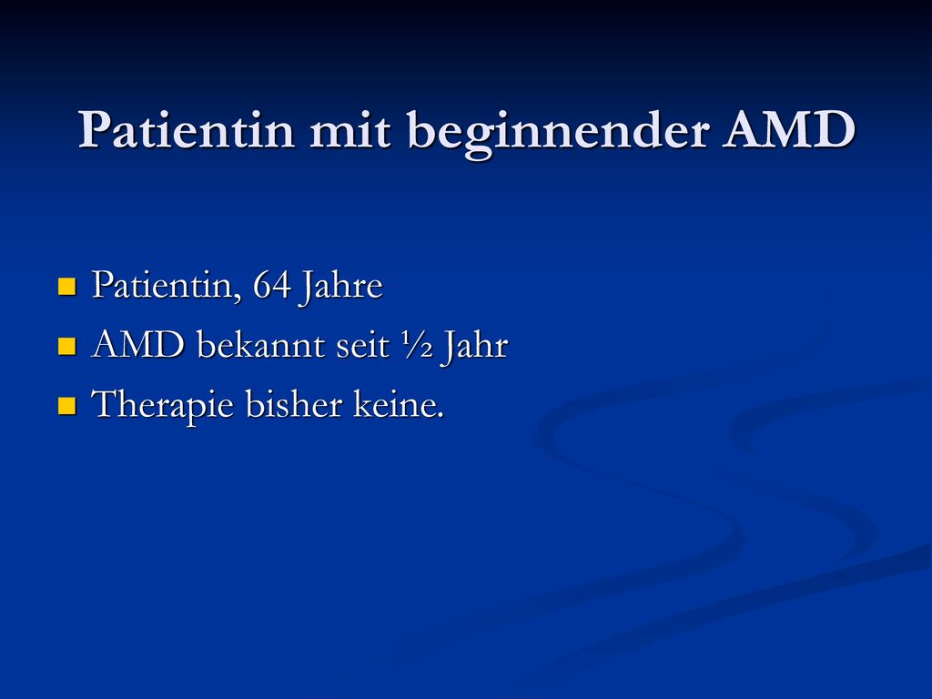 Patientin mit beginnender AMD