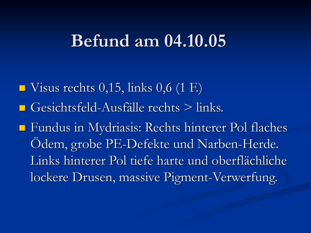 Befund am Visus rechts 0,15, links 0,6 (1 F.)