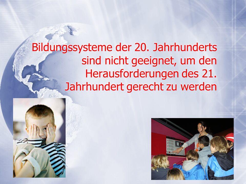 Bildungssysteme der 20. Jahrhunderts sind nicht geeignet, um den Herausforderungen des 21.
