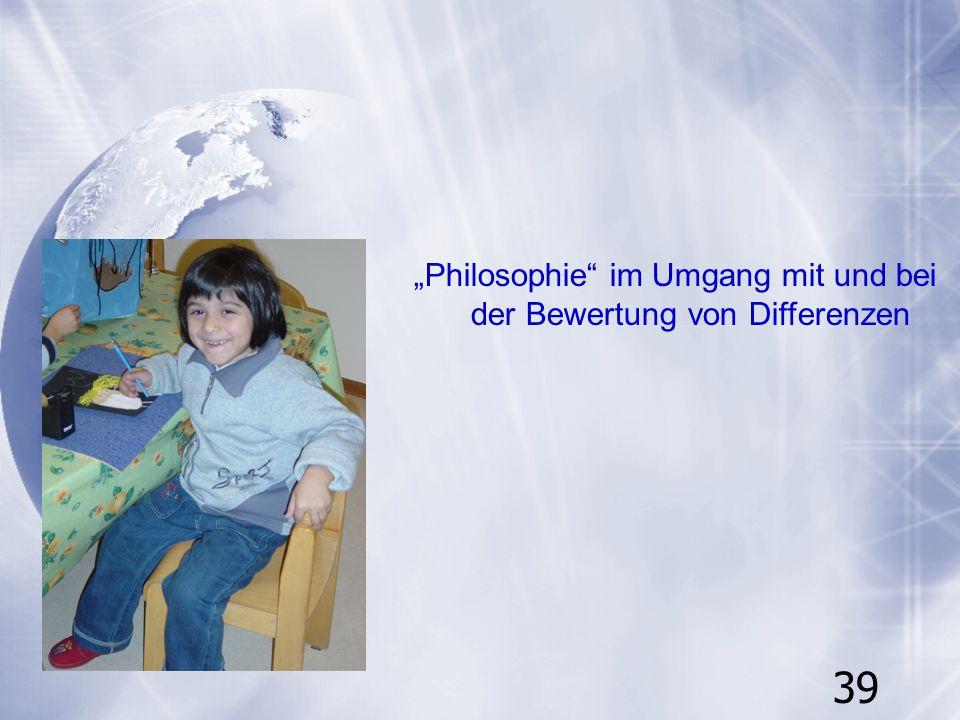 """""""Philosophie im Umgang mit und bei der Bewertung von Differenzen"""