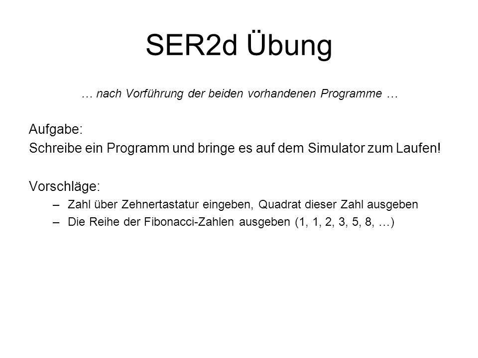 … nach Vorführung der beiden vorhandenen Programme …