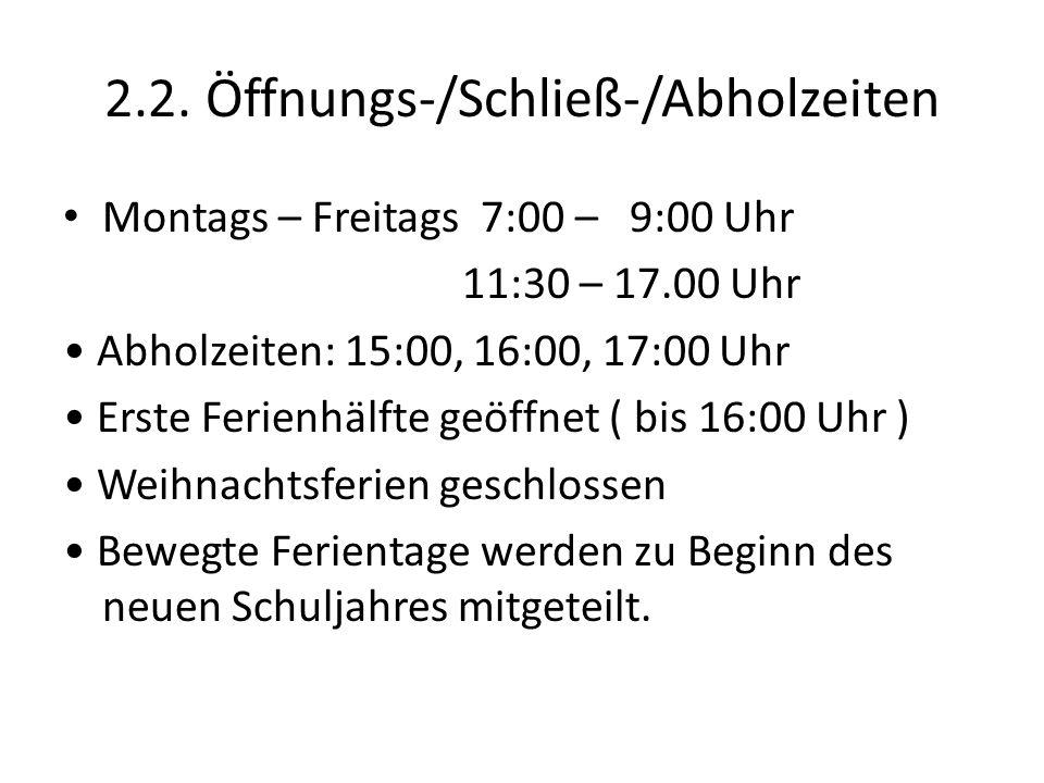 2.2. Öffnungs-/Schließ-/Abholzeiten
