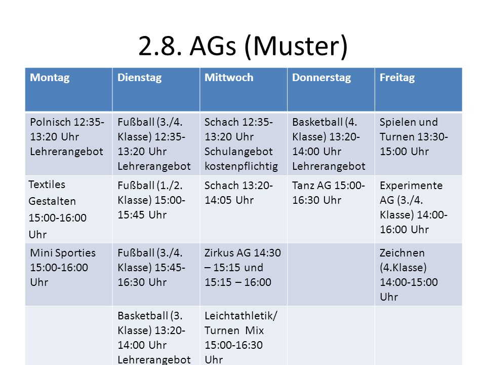 2.8. AGs (Muster) Montag Dienstag Mittwoch Donnerstag Freitag