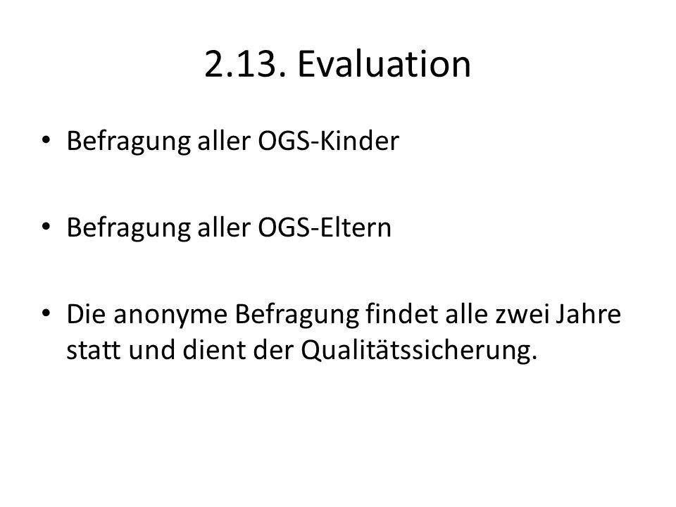 2.13. Evaluation Befragung aller OGS-Kinder Befragung aller OGS-Eltern
