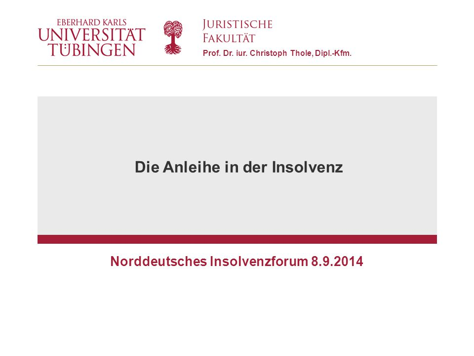 Die Anleihe in der Insolvenz Norddeutsches Insolvenzforum 8.9.2014
