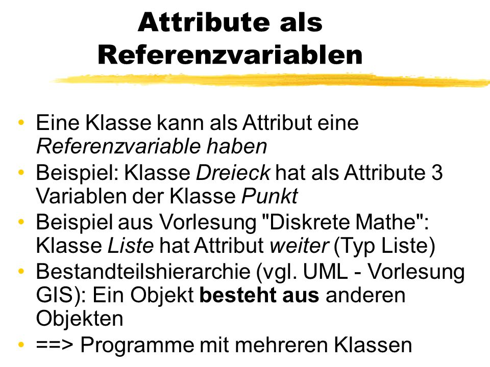 Attribute als Referenzvariablen