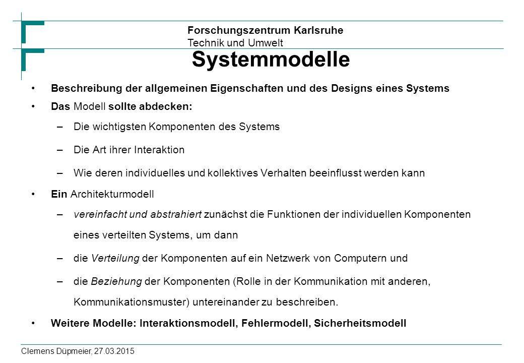 Systemmodelle Beschreibung der allgemeinen Eigenschaften und des Designs eines Systems. Das Modell sollte abdecken:
