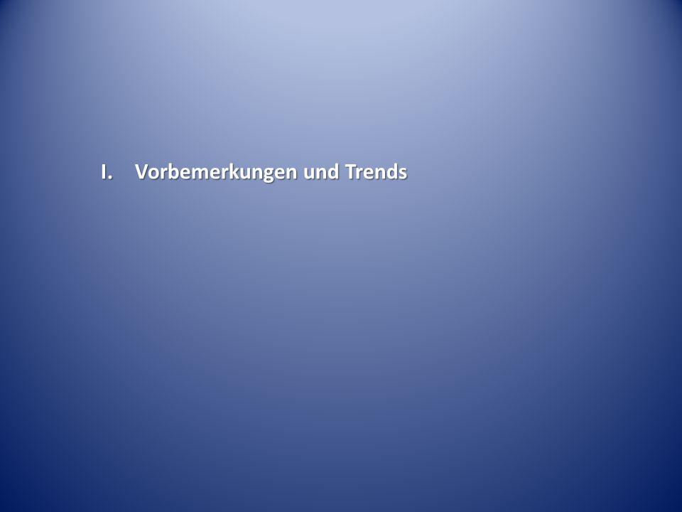 I. Vorbemerkungen und Trends
