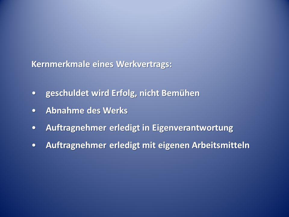 Kernmerkmale eines Werkvertrags:
