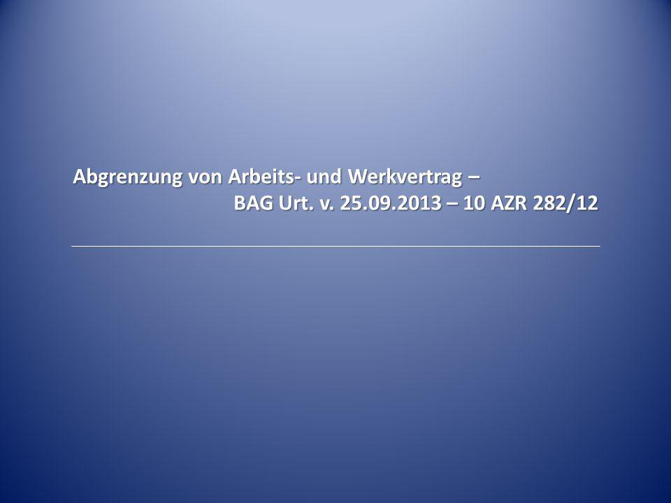 Abgrenzung von Arbeits- und Werkvertrag –