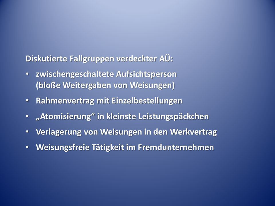 Diskutierte Fallgruppen verdeckter AÜ: