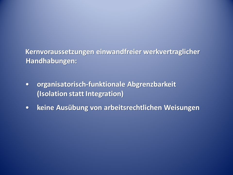 Kernvoraussetzungen einwandfreier werkvertraglicher Handhabungen: